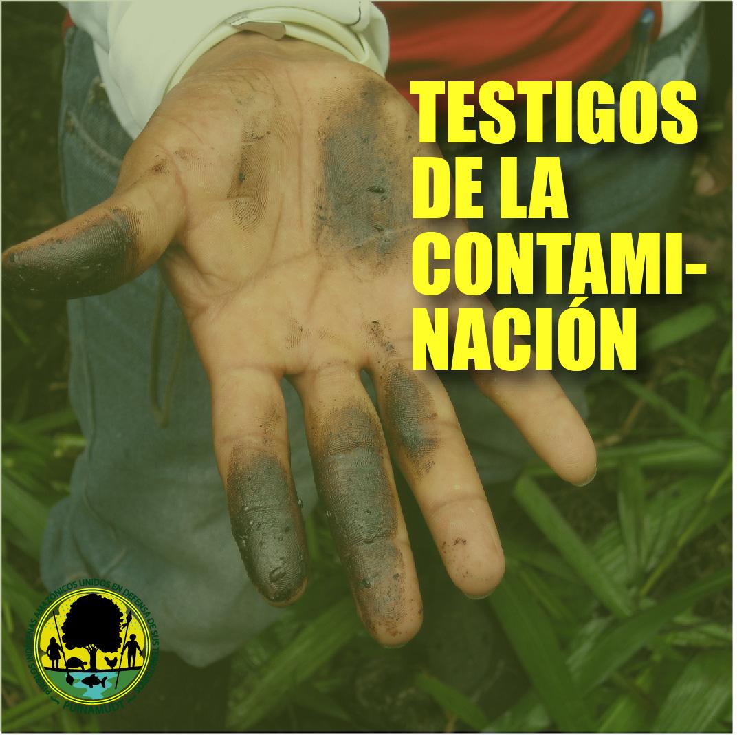 PUINAMUDT te presenta imágenes de la contaminación en las cuencas del Corrientes, Pastaza, Tigre y Marañón.