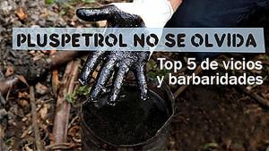 Top 5 de vicios y barbaridades de Pluspetrol