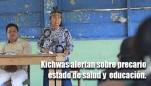 Kichwas del Alto Tigre alertan a ministros sobre las problemáticas en educación y salud en su territorio y exigen acciones concretas
