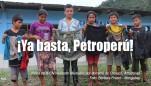 PRONUNCIAMIENTO: Rechazo a la campaña mediática de PETROPERÚ contra los pueblos indígenas de la Amazonía